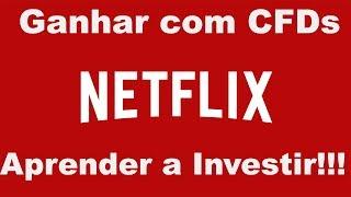 Ganhar Dinheiro Com a Netflix - CFDs