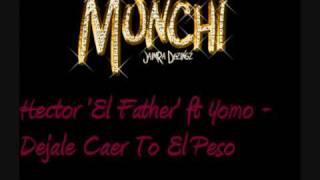Hector 'El Father' ft Yomo - Dejale Caer To El Peso