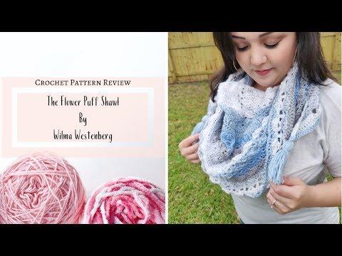 Crochet Pattern Review of The Flower Puff Shawl by Wilma Westenberg - Ariana Hall - YARN TALK