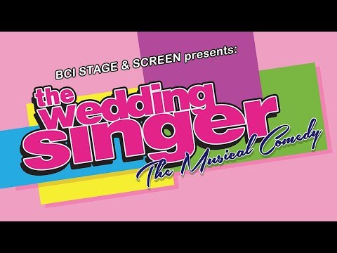 BCI Stage & Screen: The Wedding Singer - Musical