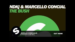 NDKj & Marcello Concialdi  - The Bush (Straight Dub Mix)