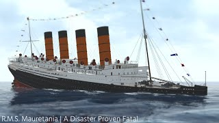 R.M.S. Mauretania | A Disaster Proven Fatal