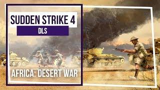 Sudden Strike 4 - Africa: Desert War. Финал дополнения.