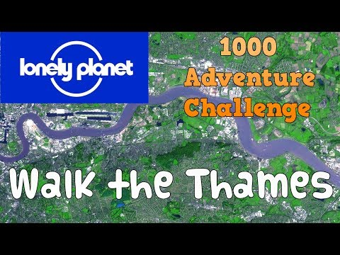 Walking the Thames Path - Lonely Planet 1000 Adventures Challenge