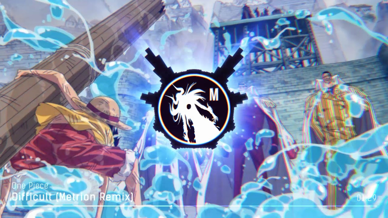 Download One Piece - Difficult (Metrion Remix)