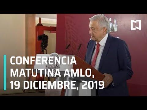 Conferencia matutina AMLO - Jueves 19 de diciembre 2019