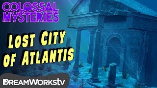 The Lost City of Atlantis | COLOSSAL MYSTERIES