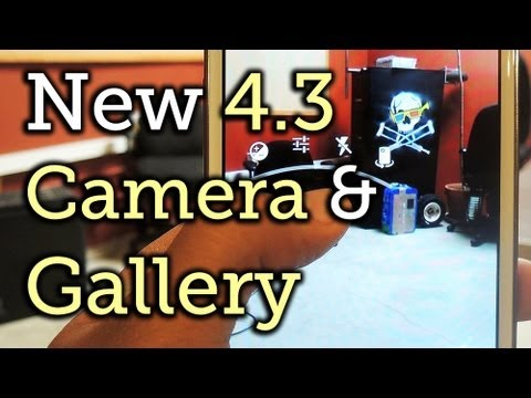 Download & Install the New Jelly Bean 4.3 Camera & Gallery- Samsung Galaxy Note 2 [How-To]