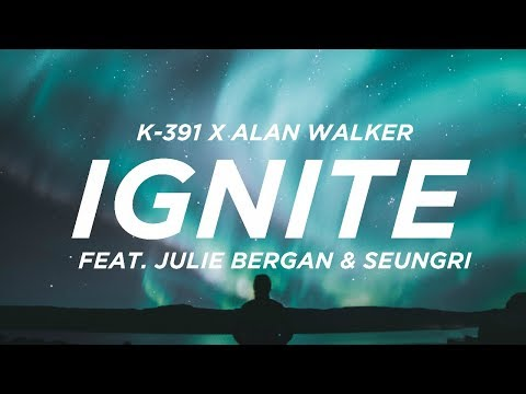 K-391 x Alan Walker - Ignite (Lyrics) feat. Julie Bergan & SeungRi