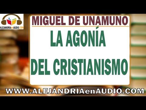 La agonía del cristianismo -Miguel de Unamuno |ALEJANDRIAenAUDIO