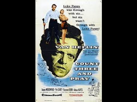 Count Three and Pray (1955) Westerns - Van Heflin, Joanne Woodward, Philip Carey