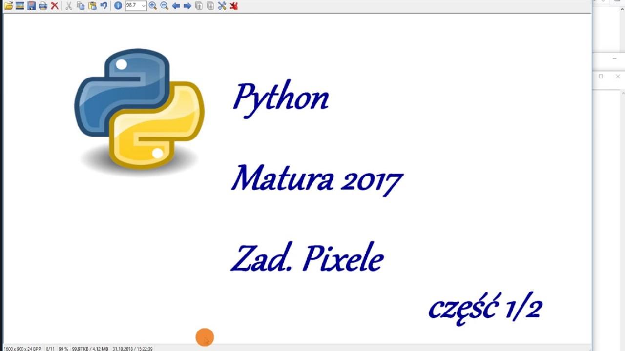 Matura informatyka rozszerz. 2017 Zad. Pixele cz.1/2 - Python