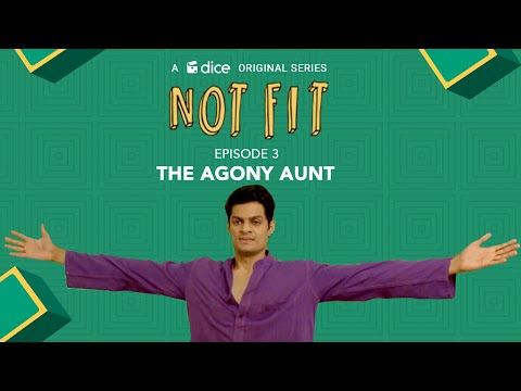 Dice Media | Not Fit (Web Series) | S01E03 - 'The Agony Aunt'