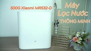 Máy lọc nước thông minh 500G Xiaomi MR532-D , có 5 Lớp Lọc Sạch và Sâu, Bảo Đảm Nước Tinh Khiết 100%