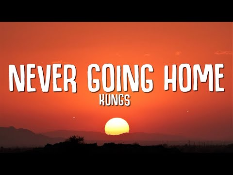 Kungs - Never Going Home (Lyrics)