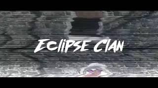 "Eclipse Clan Montage ""Trigger"" By JK"