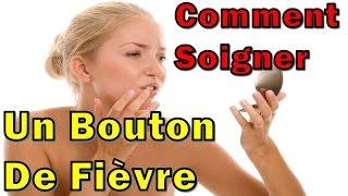 Comment Soigner Un Bouton De Fièvre Ou Herpès Labial Rapidement & Naturellement