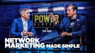 Network Marketing Made Simple with Ivan Tapia & Grant Cardone - Power Players
