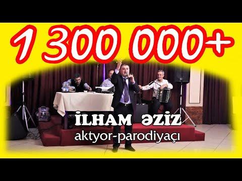 ILHAM Aziz   (aktyor-parodiyaci)
