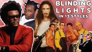 Blinding Lights in 13 styles