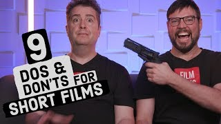 9 DOs & DON'Ts For Short Films (Tips on How to Make a Short Film)