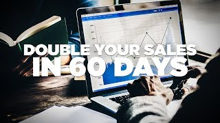 How to Double Your Sales in 60 Days: Young Hustlers