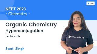 Organic Chemistry | Hyperconjugation | L6 | Unacademy NEET | Swati Singh screenshot 5