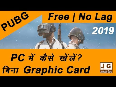 How To Install And Play Pubg Mobile On Pc Without Graphic Card | Hindi 2019