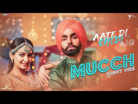 Mucch – Ammy Virk , Rubina , Neeru Bajwa , Amrit Maan| Inder Kaur |Aate Di Chidi | Latest Songs 2018