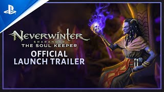 Neverwinter: Sharandar - The Soul Keeper Official Launch Trailer | PS4