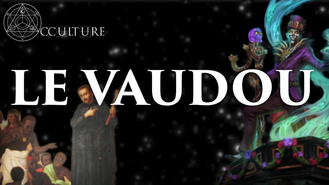Le Vaudou - Occulture Episode 31