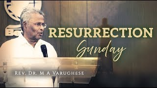Resurrection Sunday - Rev. Dr. M A Varughese