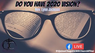 Do You Have 20/20 Vision? | Rev. Lynn Jackson | Quinn Chapel A.M.E Flint