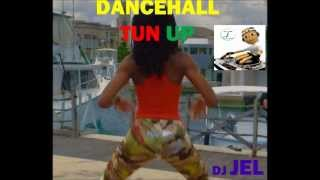 DANCEHALL TUN UP 2012 MIXTAPE DJ JEL