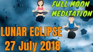 full moon meditation 27 July - lunar eclipse music(104 min) 🌘