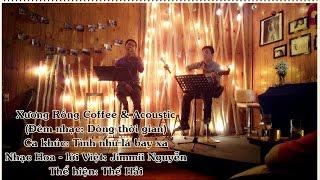 """Tình như lá bay xa - Thế Hải [Đêm nhạc """"Dòng thời gian"""" - Xương Rồng Coffee & Acoustic]"""