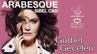 GURBET GECELERİ - SİBEL CAN - ARABESQUE 2017 Video