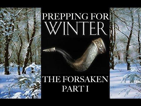Prepping For Winter: The Forsaken Part 1