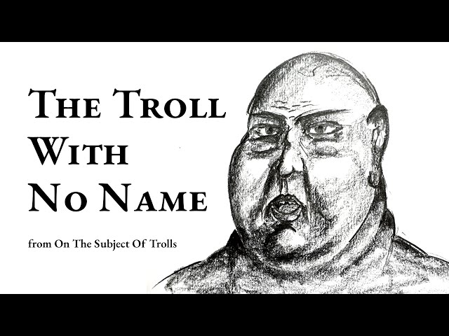 Audiobook - On The Subject Of Trolls - Story 2 - The Troll With No Name