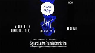 5 Years Lauter Unfug - Hartojo - Story of A (Original Mix)