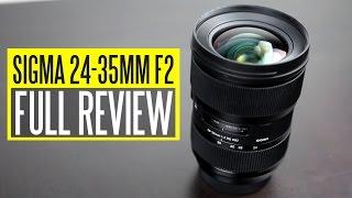 Sigma 24-35mm f/2 DG HSM Art Lens Review - World's Fastest Full Frame Zoom Lens