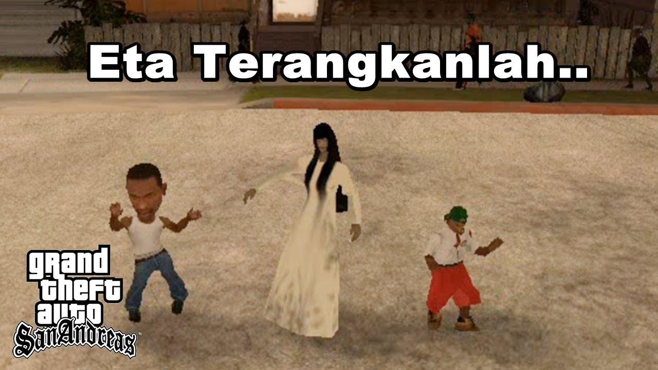 Eta Terangkanlah Versi Ucok Dan Kuntilanak GTA Lucu Indonesia