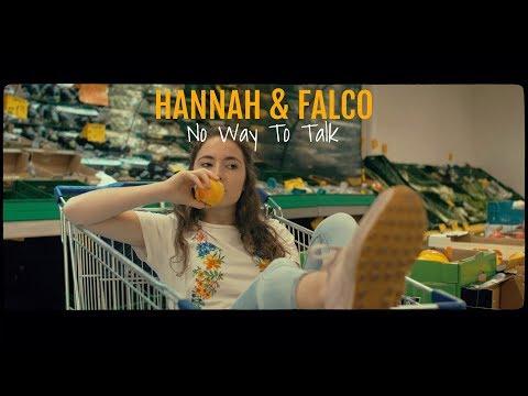 Hannah & Falco - No Way to Talk (Official Music Video)