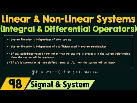 Linear and Non-Linear Systems (Integral & Differential Operators)
