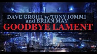 TONY IOMMI w/DAVE GROHL and BRIAN MAY- GOODBYE LAMENT