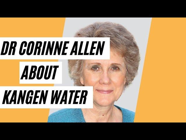 Brain Specialist Dr Corinne Allen About Kangen Water 4 (What Water To Drink?)