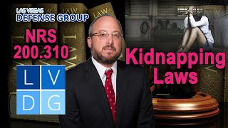 "What is the legal definition of ""kidnapping"" in Nevada? Law & penalties (NRS 200.310)"
