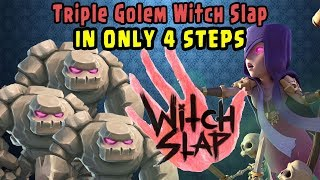 How to Do TRIPLE GOLEM WITCH SLAP in 4 STEPS - Clash of clans