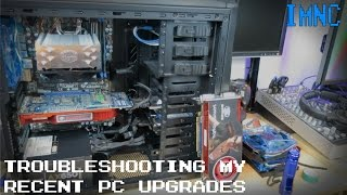 troubleshooting my recent gaming pc upgrades   imnc