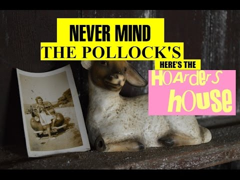 Urbex ~ Never Mind The Pollock's Here's The Hoarder House